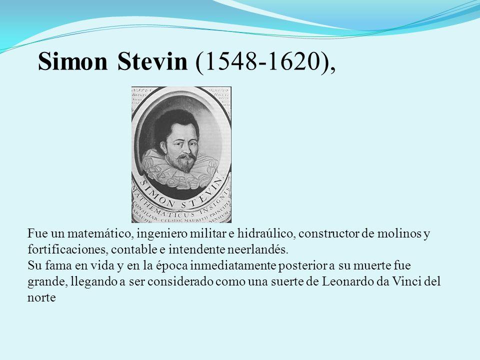 Simon Stevin (1548-1620),