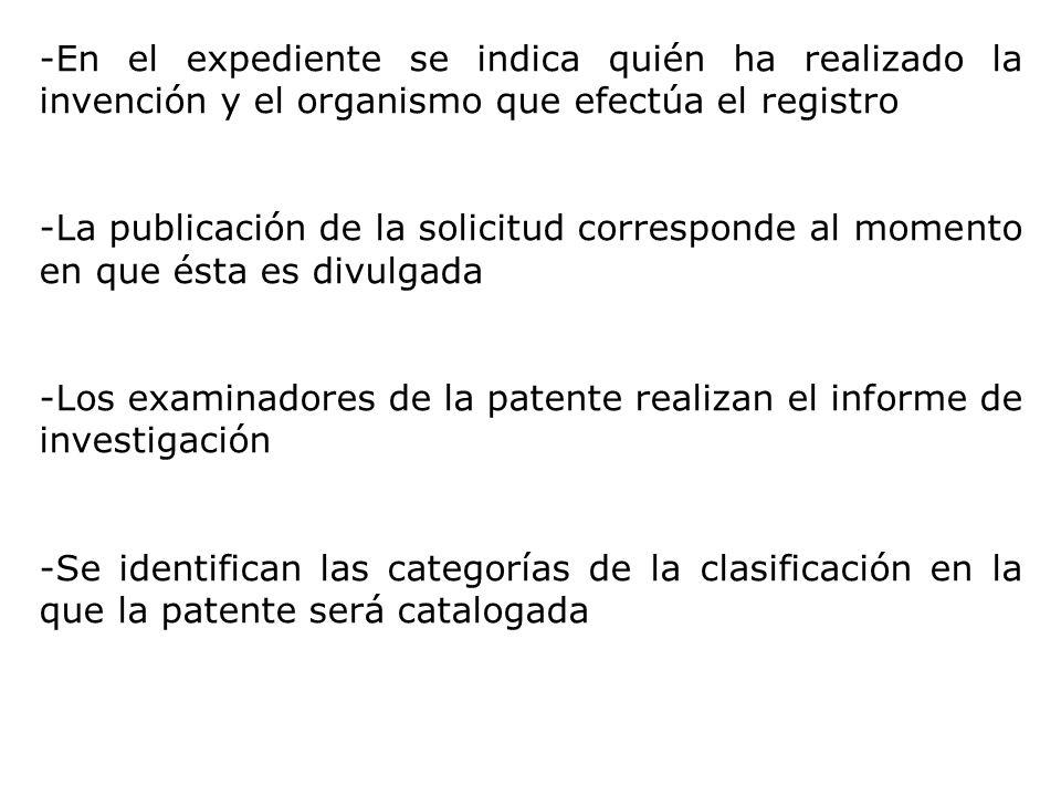 -En el expediente se indica quién ha realizado la invención y el organismo que efectúa el registro