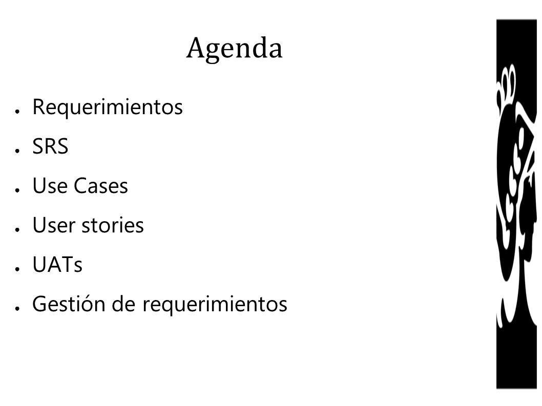 Agenda Requerimientos SRS Use Cases User stories UATs