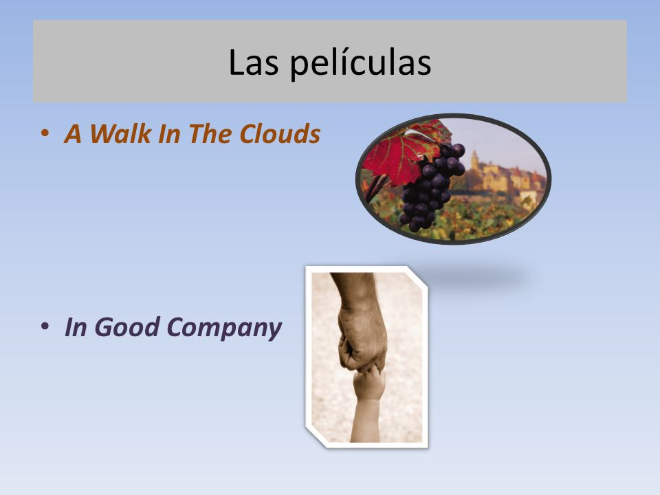 Las películas A Walk In The Clouds In Good Company
