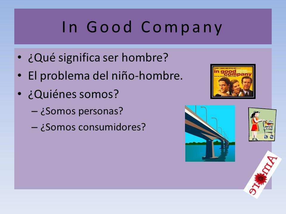 In Good Company ¿Qué significa ser hombre