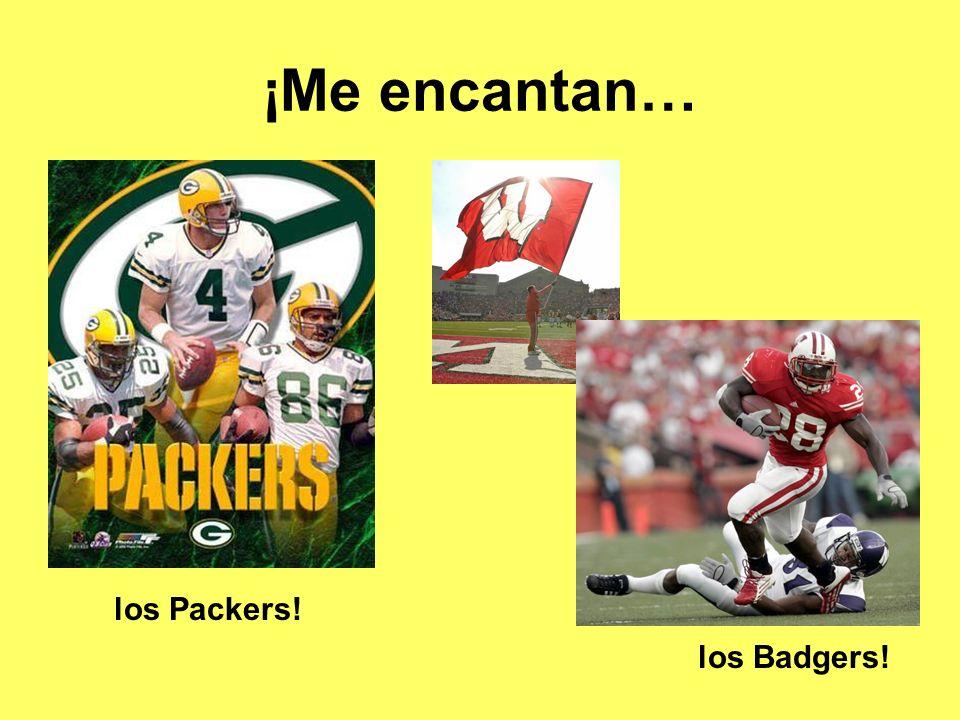 ¡Me encantan… los Packers! los Badgers!