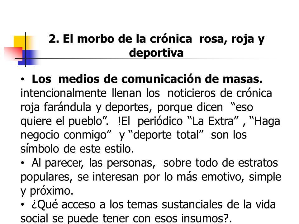 2. El morbo de la crónica rosa, roja y deportiva