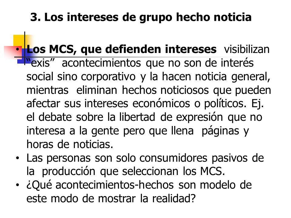 3. Los intereses de grupo hecho noticia