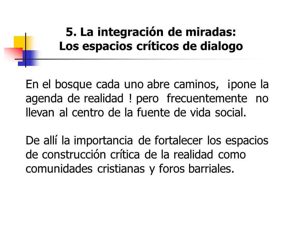 5. La integración de miradas: Los espacios críticos de dialogo