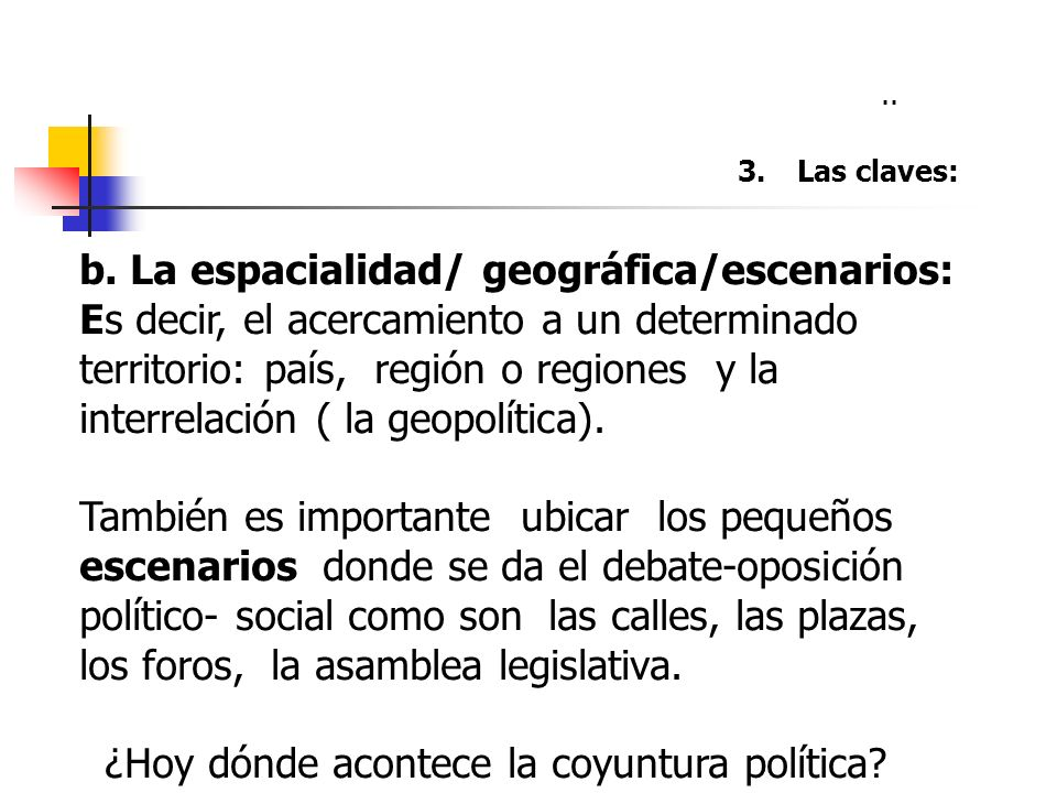b. La espacialidad/ geográfica/escenarios:
