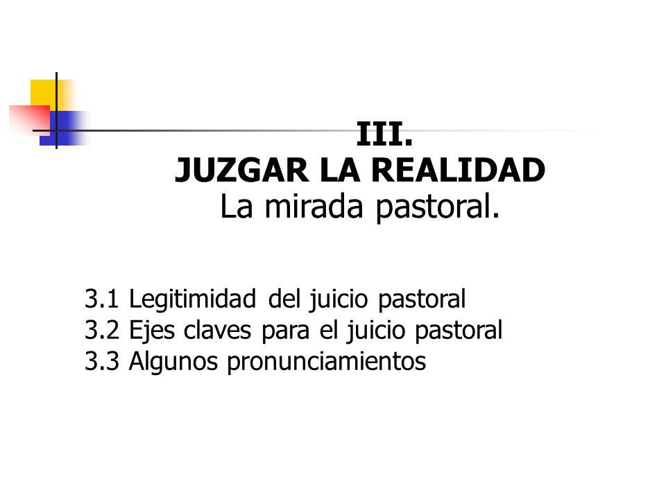 III. JUZGAR LA REALIDAD La mirada pastoral.