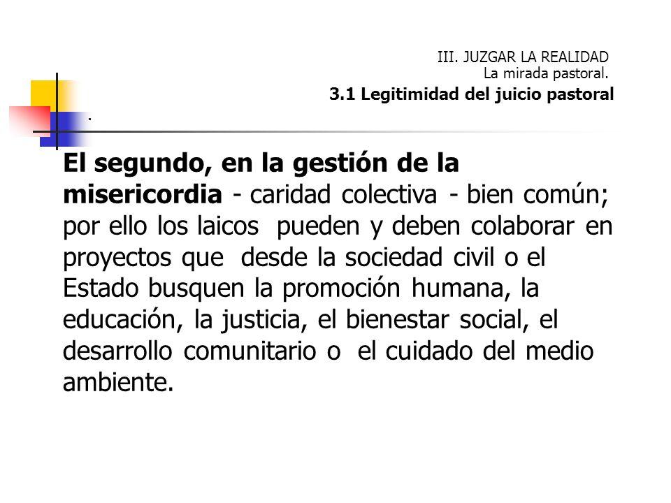III. JUZGAR LA REALIDAD La mirada pastoral. 3.1 Legitimidad del juicio pastoral. .