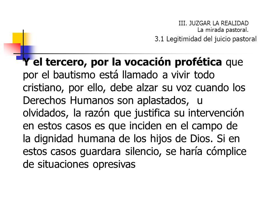 III. JUZGAR LA REALIDAD La mirada pastoral. 3.1 Legitimidad del juicio pastoral.