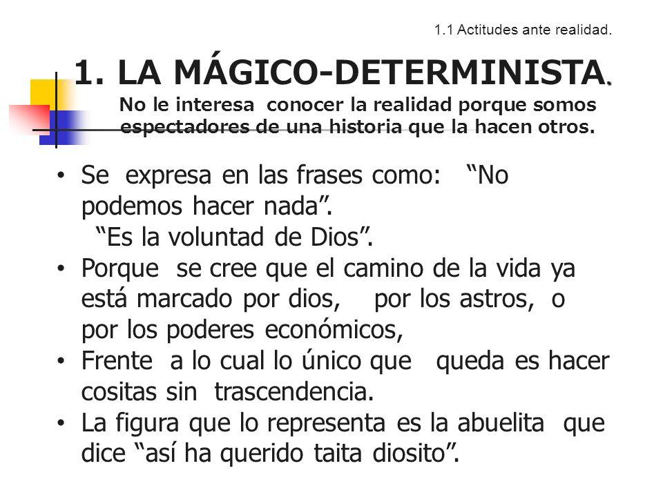 1. LA MÁGICO-DETERMINISTA.