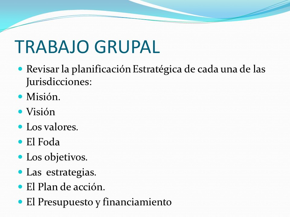 TRABAJO GRUPAL Revisar la planificación Estratégica de cada una de las Jurisdicciones: Misión. Visión.