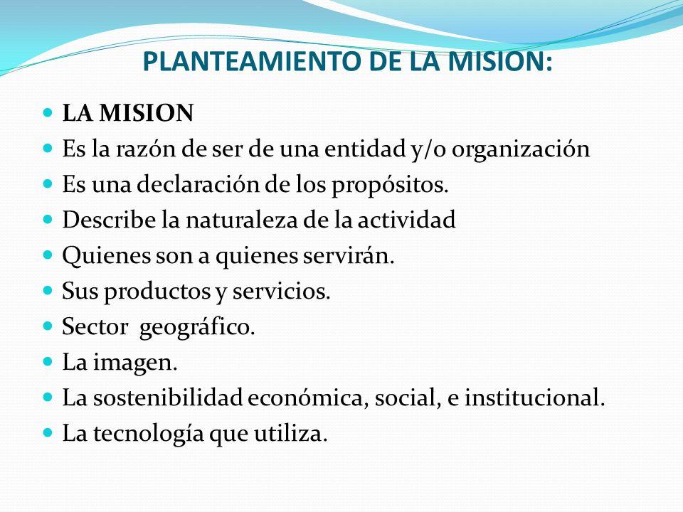 PLANTEAMIENTO DE LA MISION: