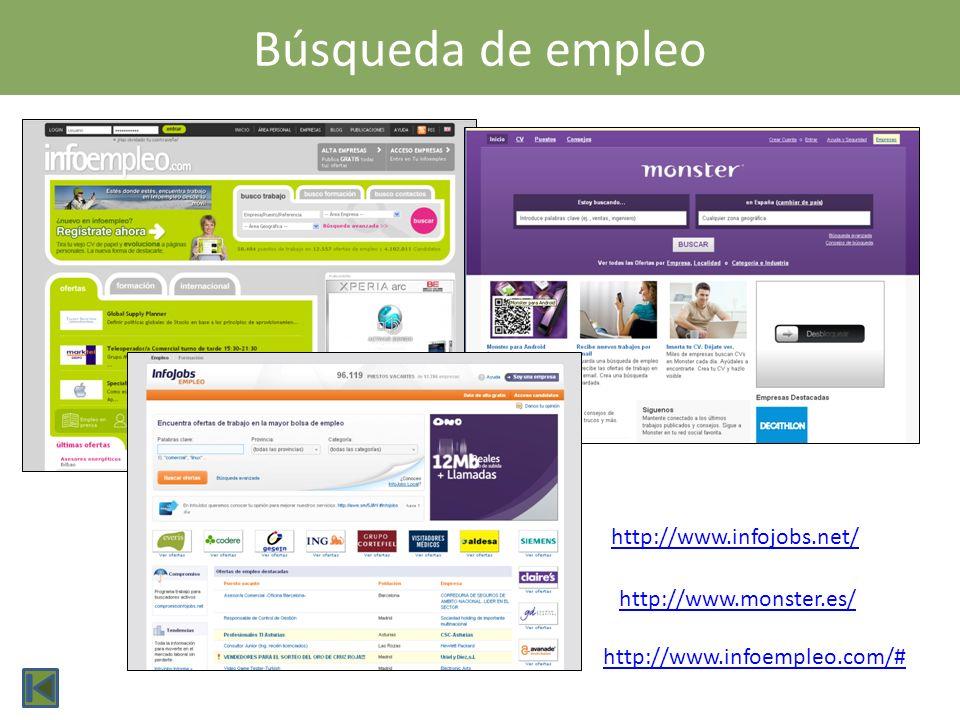 Búsqueda de empleo http://www.infojobs.net/ http://www.monster.es/