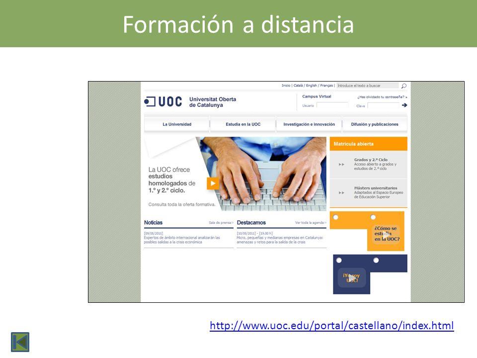 Formación a distancia http://www.uoc.edu/portal/castellano/index.html
