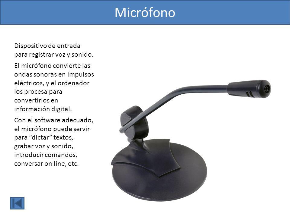 Micrófono Dispositivo de entrada para registrar voz y sonido.