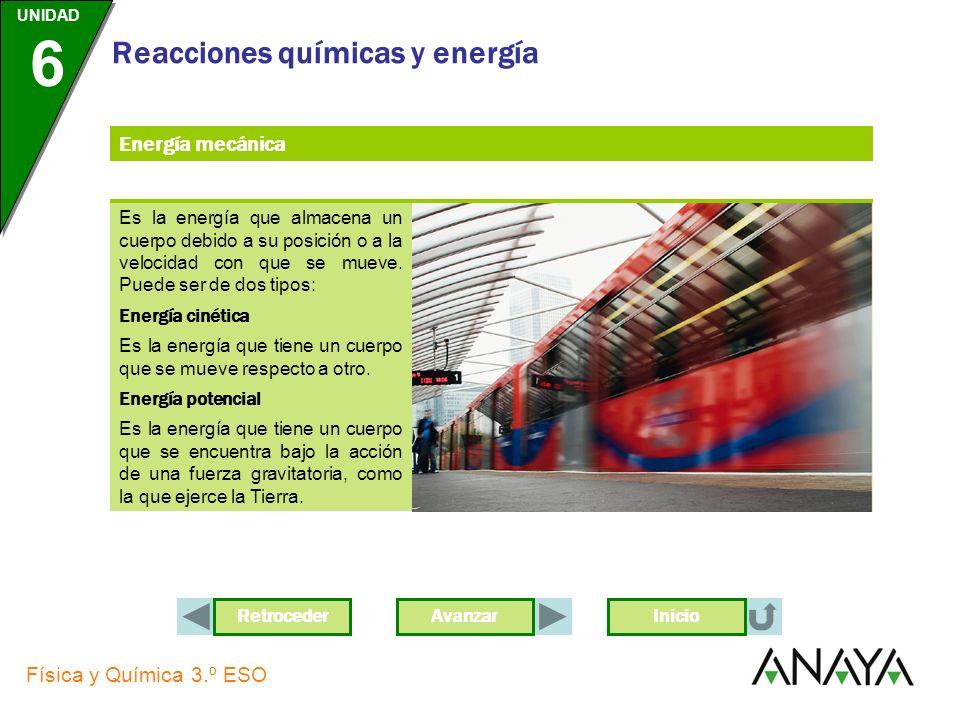 Energía mecánica Es la energía que almacena un cuerpo debido a su posición o a la velocidad con que se mueve. Puede ser de dos tipos: