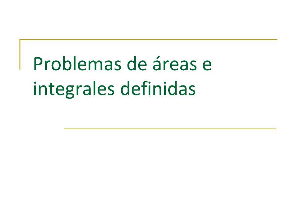 Problemas de áreas e integrales definidas