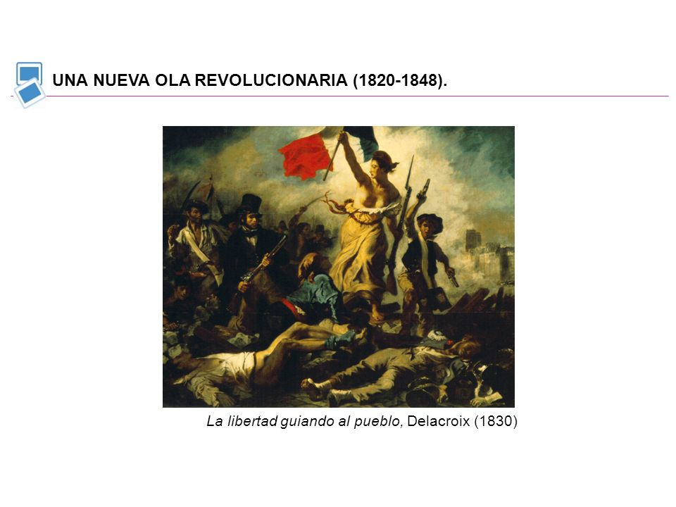 UNA NUEVA OLA REVOLUCIONARIA (1820-1848).