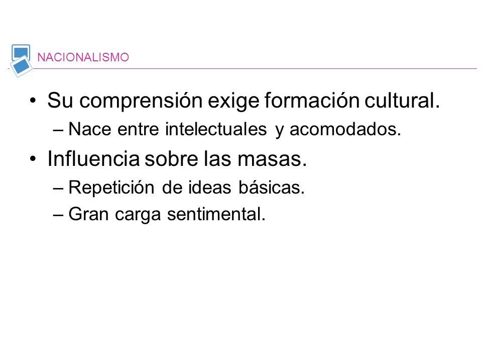 Su comprensión exige formación cultural. Influencia sobre las masas.