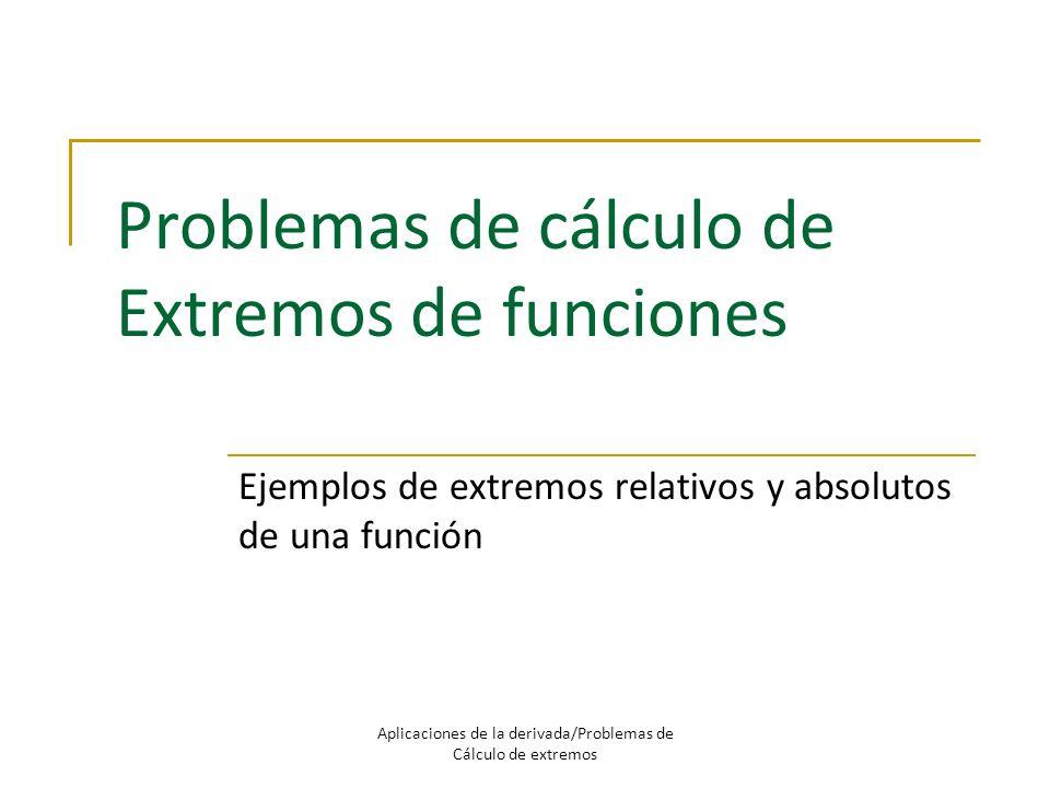 Problemas de cálculo de Extremos de funciones