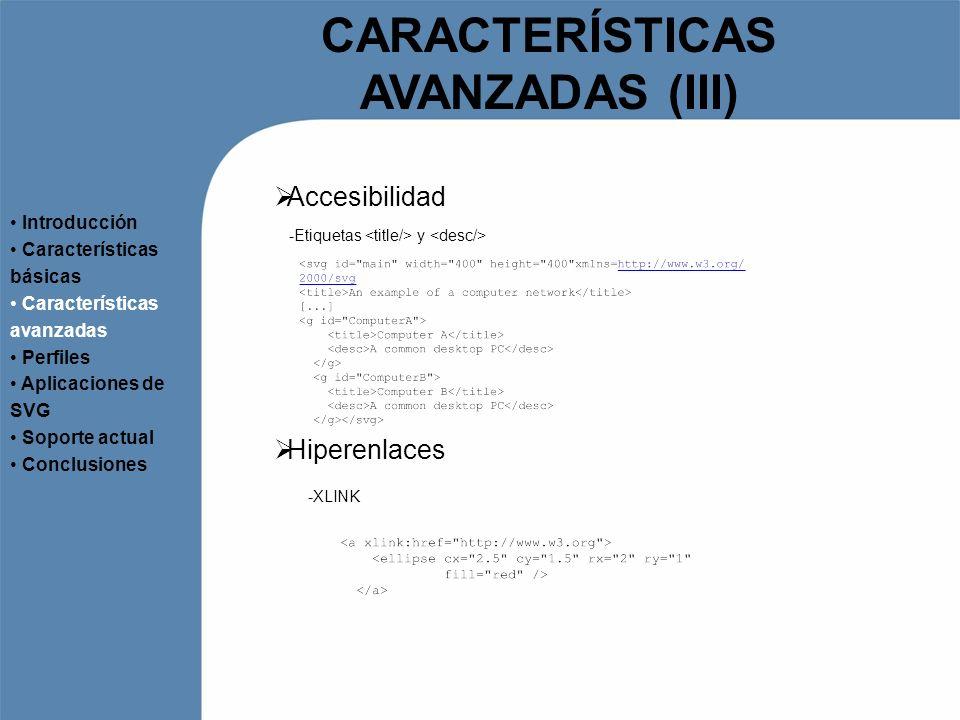 CARACTERÍSTICAS AVANZADAS (III)