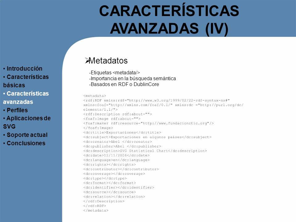 CARACTERÍSTICAS AVANZADAS (IV)