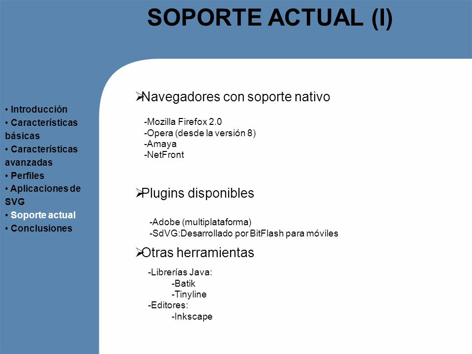 SOPORTE ACTUAL (I) Navegadores con soporte nativo Plugins disponibles