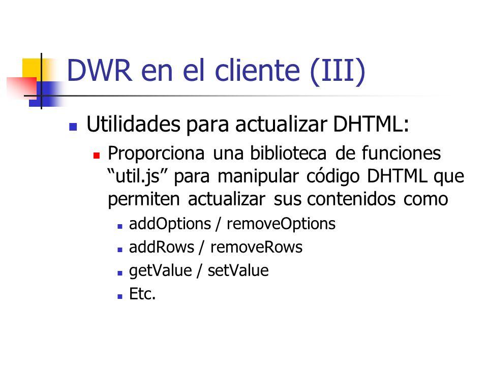 DWR en el cliente (III) Utilidades para actualizar DHTML: