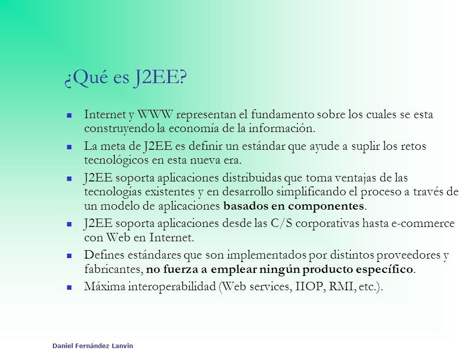 ¿Qué es J2EE Internet y WWW representan el fundamento sobre los cuales se esta construyendo la economía de la información.