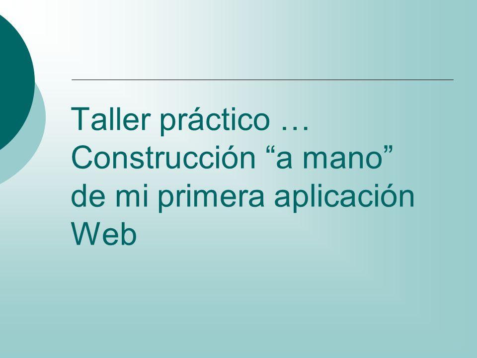 Taller práctico … Construcción a mano de mi primera aplicación Web