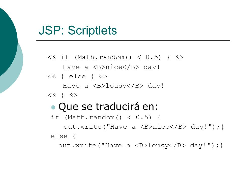 JSP: Scriptlets <% if (Math.random() < 0.5) { %>