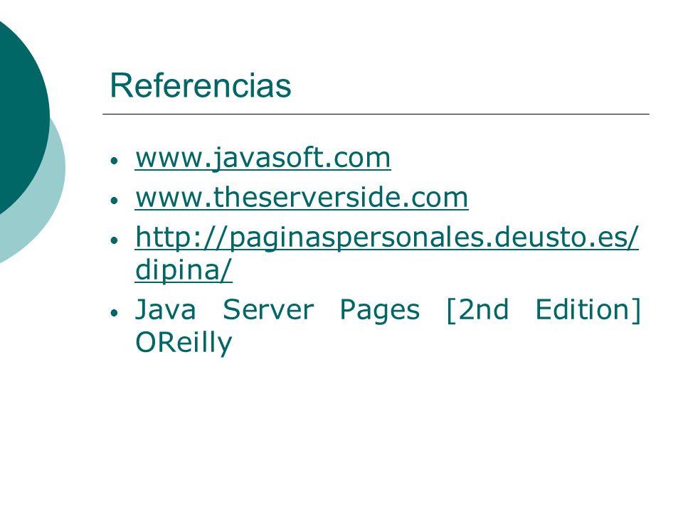 Referencias www.javasoft.com www.theserverside.com