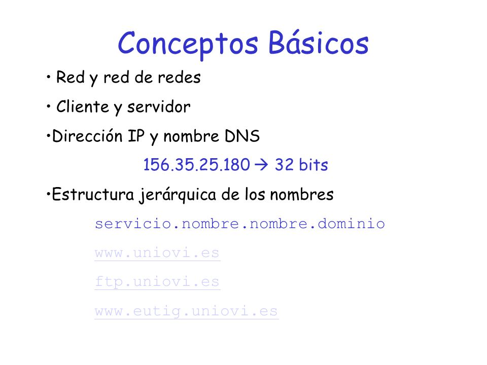 Conceptos Básicos Red y red de redes Cliente y servidor