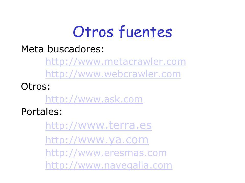 Otros fuentes Meta buscadores: http://www.metacrawler.com