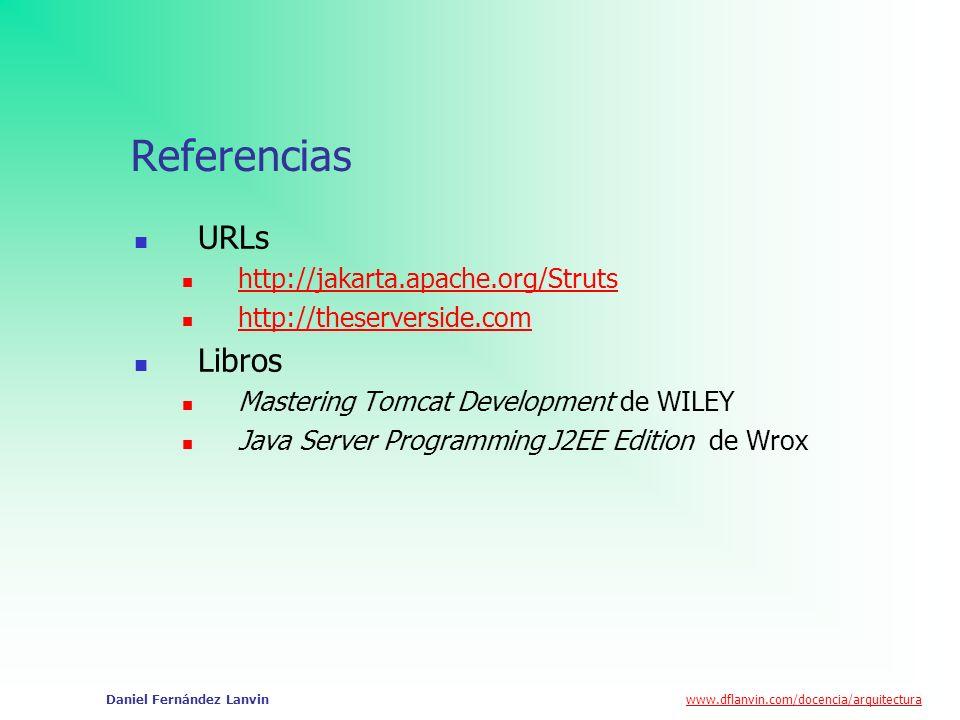 Referencias URLs Libros http://jakarta.apache.org/Struts