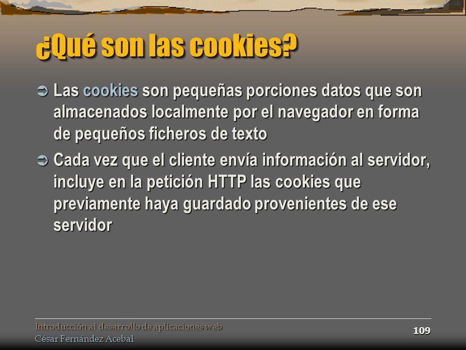 ¿Qué son las cookies Las cookies son pequeñas porciones datos que son almacenados localmente por el navegador en forma de pequeños ficheros de texto.