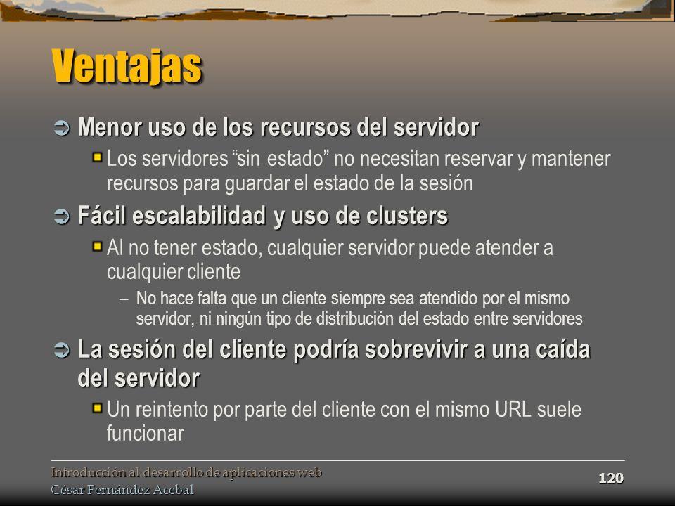 Ventajas Menor uso de los recursos del servidor
