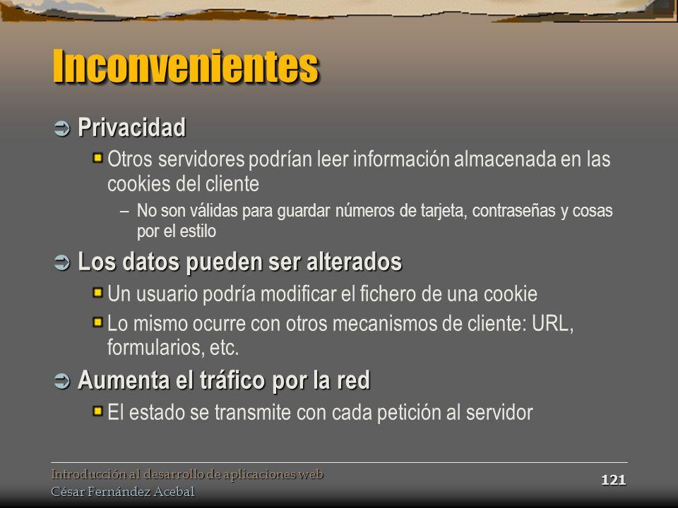 Inconvenientes Privacidad Los datos pueden ser alterados