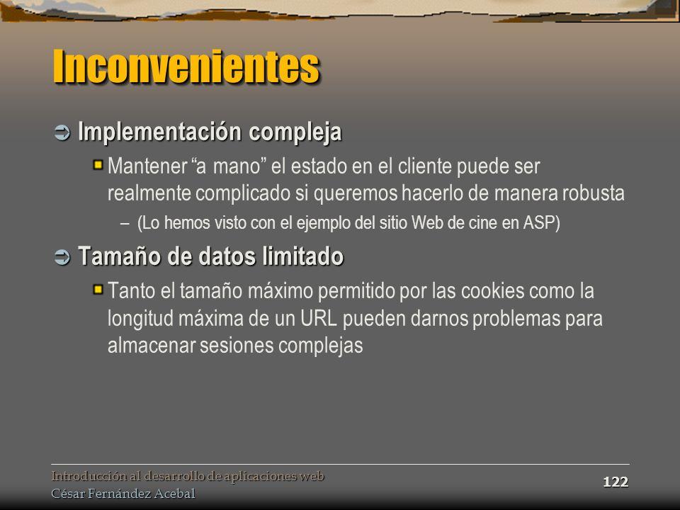 Inconvenientes Implementación compleja Tamaño de datos limitado