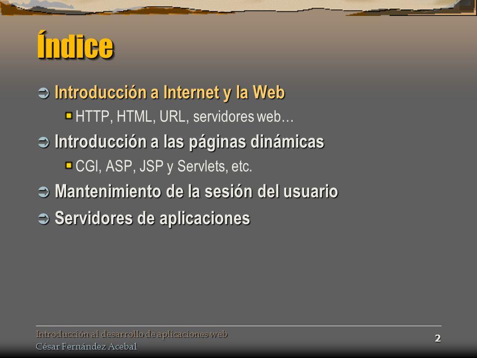 Índice Introducción a Internet y la Web