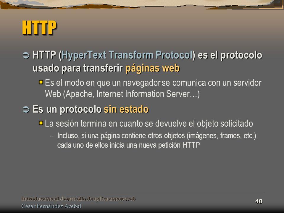 HTTP HTTP (HyperText Transform Protocol) es el protocolo usado para transferir páginas web.