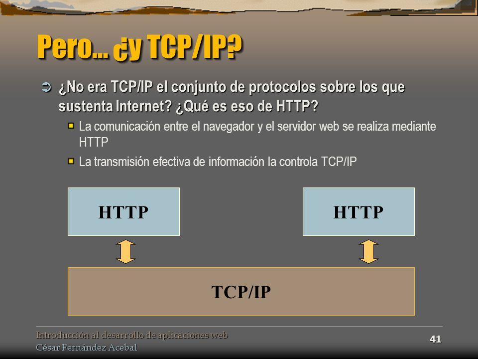 Pero… ¿y TCP/IP HTTP TCP/IP