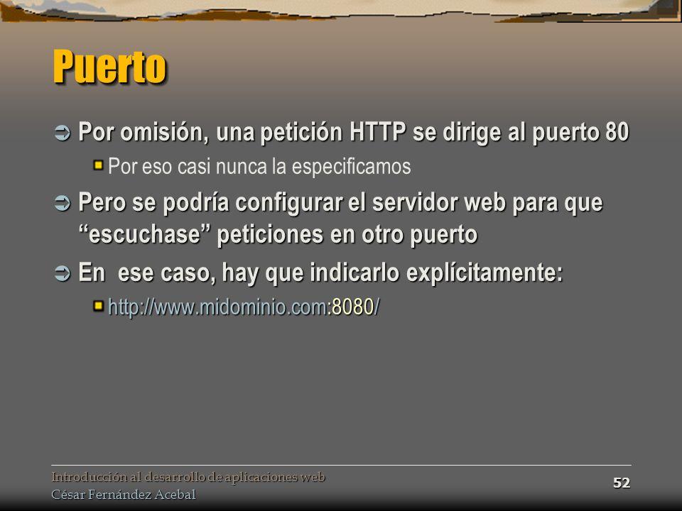 Puerto Por omisión, una petición HTTP se dirige al puerto 80