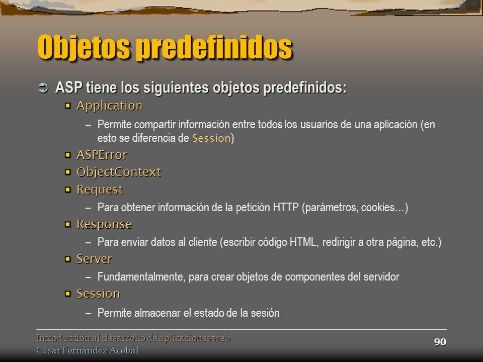 Objetos predefinidos ASP tiene los siguientes objetos predefinidos: