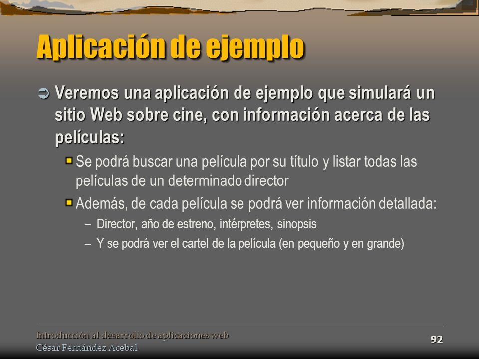 Aplicación de ejemplo Veremos una aplicación de ejemplo que simulará un sitio Web sobre cine, con información acerca de las películas: