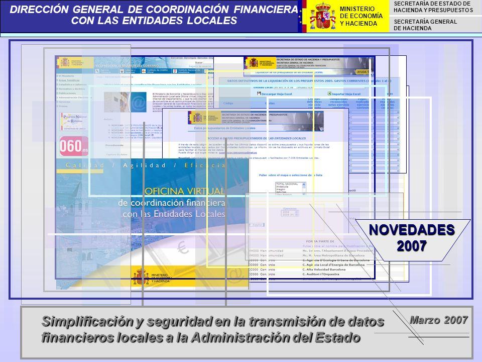 NOVEDADES 2007 Simplificación y seguridad en la transmisión de datos financieros locales a la Administración del Estado.