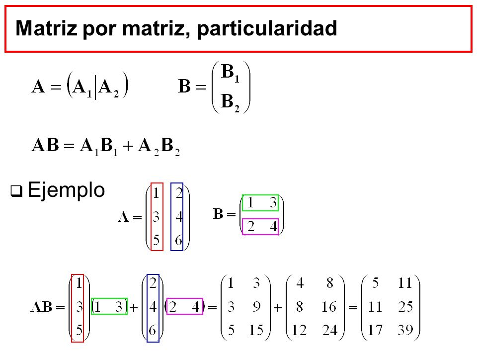 Matriz por matriz, particularidad
