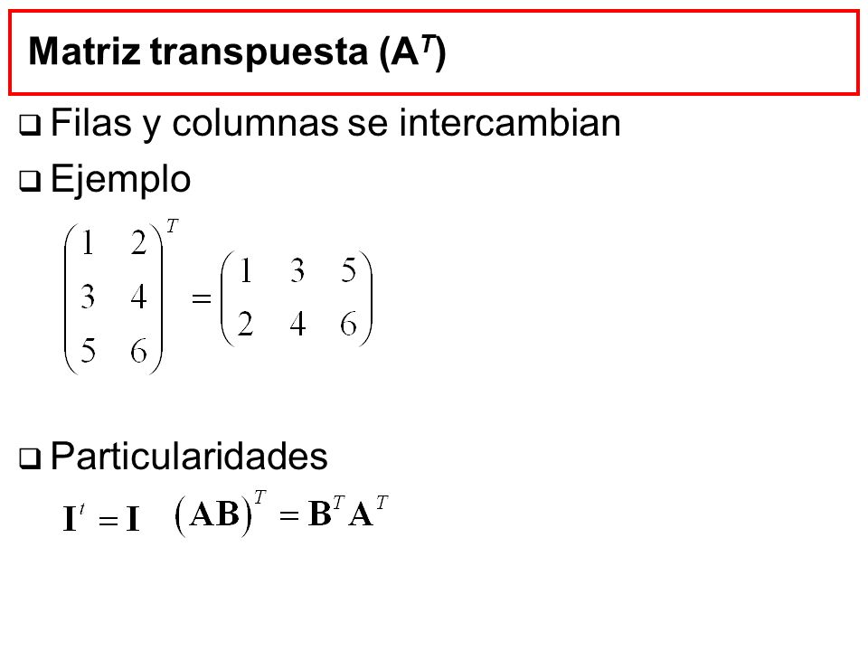 Matriz transpuesta (AT)