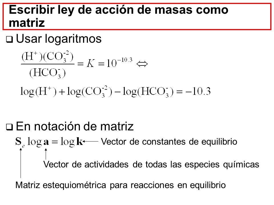 Escribir ley de acción de masas como matriz