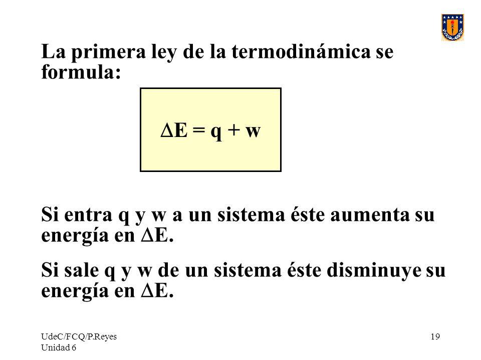La primera ley de la termodinámica se formula: